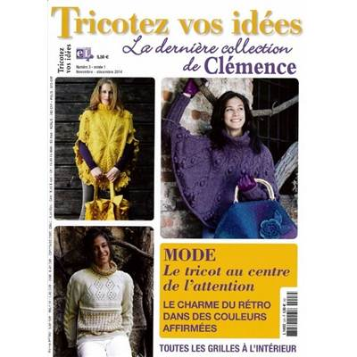 TRICOTEZ VOS IDEES N°3- LA DERNIERE COLLECTION DE CLEMENCE