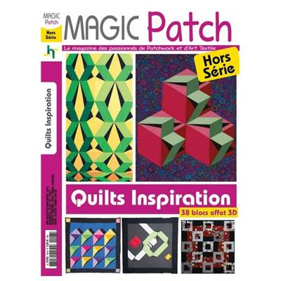 MAGIC PATCH HS - QUILTS INSPIRATION 38 BLOCS EFFET 3D