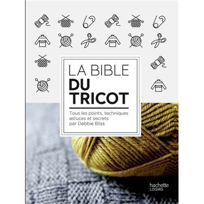 LA BIBLE DU TRICOT - Debbie Bliss